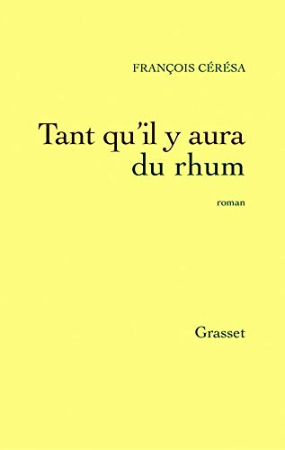 9782246657712: Tant qu'il y aura du rhum (French Edition)