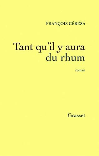 Tant qu'il y aura du rhum (French: Fran?ois C?r?sa