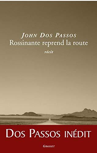 ROSSINANTE REPREND LA ROUTE: DOS PASSOS JOHN