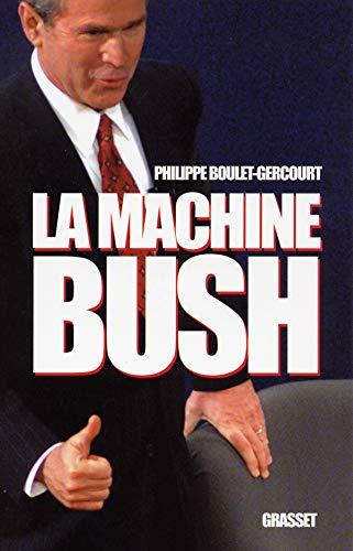 9782246662914: La machine Bush (French Edition)