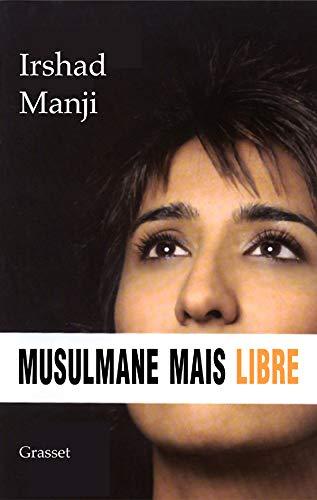 Musulmane mais libre [Oct 27, 2004] Manji,: Irshad Manji