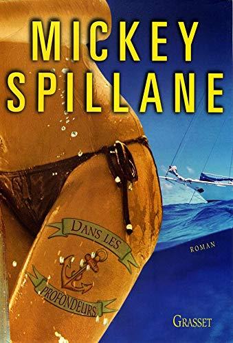 Dans les profondeurs (French Edition): MICKEY SPILLANE