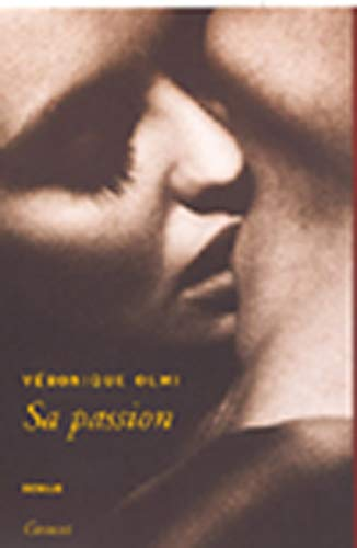 Sa passion (French Edition): Véronique Olmi