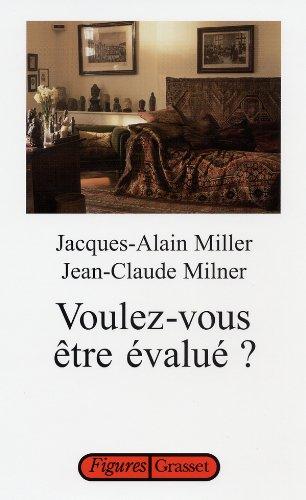 VOULEZ-VOUS ÊTRE ÉVALUÉ: MILLER JACQUES-ALAIN