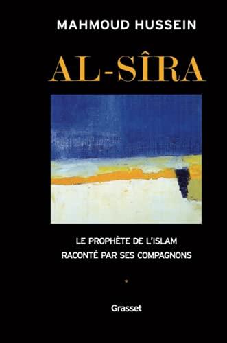 9782246671114: Al-Sîra : Le Prophète de l'Islam raconté par ses compagnons