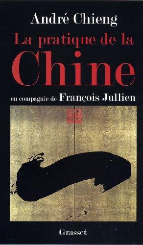 9782246677710: La pratique de la Chine : En compagnie de Fran�ois Jullien