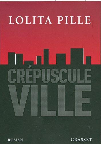 Crà puscule Ville: Lolita Pille
