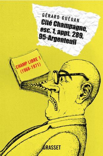 9782246678410: Cit� Champagne, Esc. i, appt. 289, 95-Argenteuil : Editions Champ Libre, Tome 1 (1968-1971)