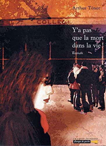 9782246680116: Y'a pas que la mort dans la vie ! (French Edition)
