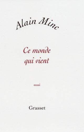 Ce monde qui vient (French Edition): Alain Minc