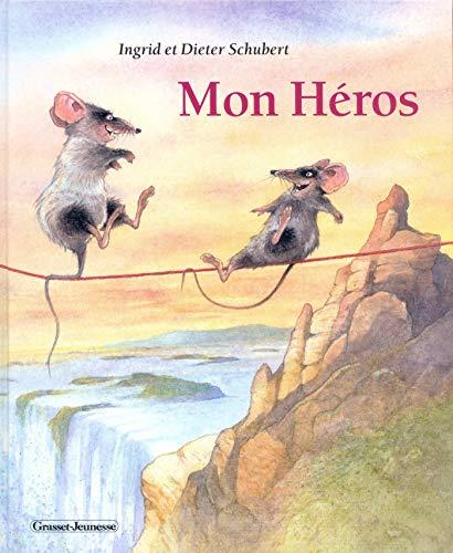 Mon héros (French Edition): Dieter Schubert