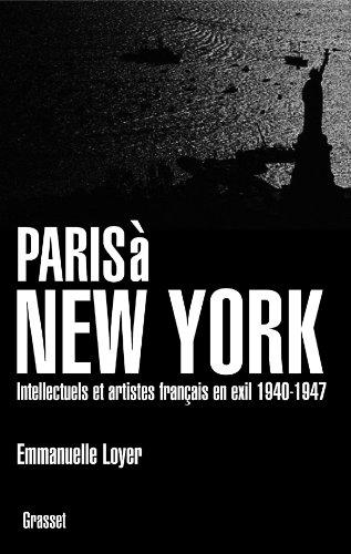 9782246687917: PARIS A NEW YORK INTELLECTUELS ET ARTISTES FRANCAIS EN EXIL 1940-1947