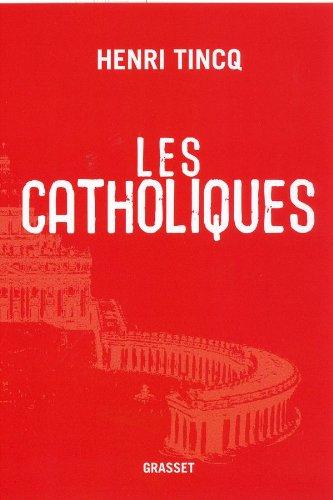 Les catholiques: Henri Tincq