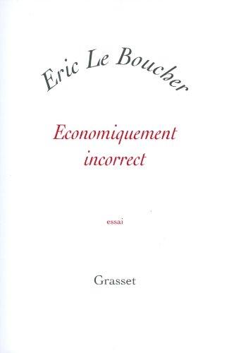 ECONOMIQUEMENT INCORRECT: LE BOUCHER, ERIC