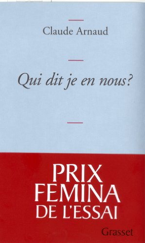 Qui dit je en nous ?: Une histoire subjective de l'identité (9782246699811) by Claude Arnaud
