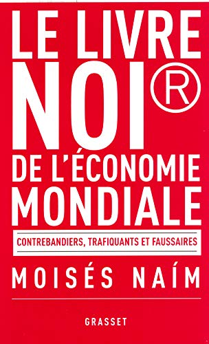 Le livre noir de l'économie mondiale: Contrebandiers, trafiquants et faussaires (224670071X) by MOIS�S NAIM