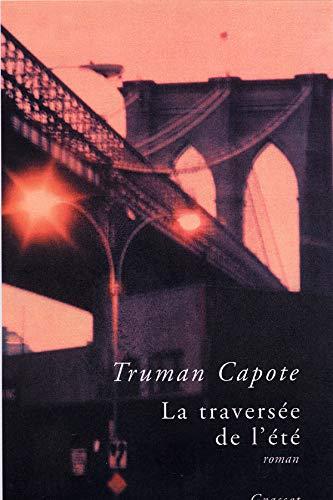 La traversée de l'été (French Edition) (9782246703013) by Truman Capote Gabrielle Rolin Charles Dantzig
