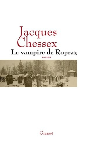 Le vampire de Ropraz (French Edition): Jacques Chessex