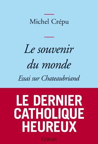 9782246708711: Le souvenir du monde: Essai sur Chateaubriand