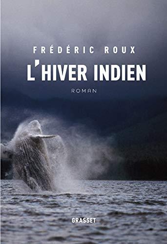 L'hiver indien (French Edition): Frédéric Roux