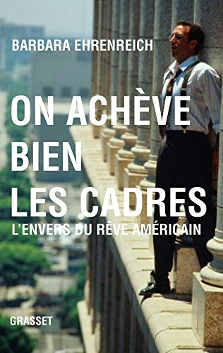 9782246710813: On achève bien les cadres : L'envers du rêve américain
