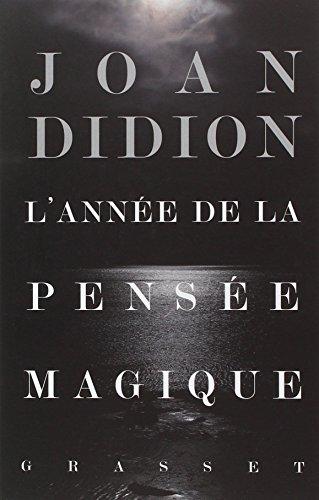 ANNÉE DE LA PENSÉE MAGIQUE (L'): DIDION JOAN
