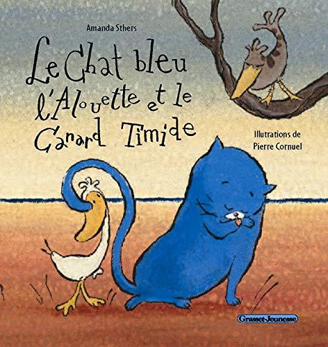 9782246715818: Le Chat bleu, l'Alouette et le Canard Timide