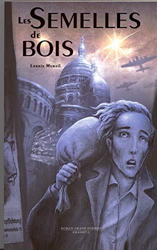 SEMELLES DE BOIS (LES): MURAIL LORRIS