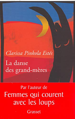 La danse des grand-mères (French Edition) (2246723116) by Clarissa Pinkola Estes, Clarissa Pinkola Estés