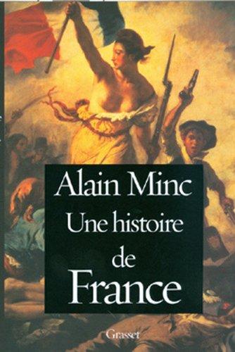 Une histoire de France (French Edition): Alain Minc
