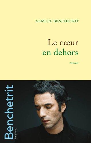 9782246731818: Le coeur en dehors (French Edition)