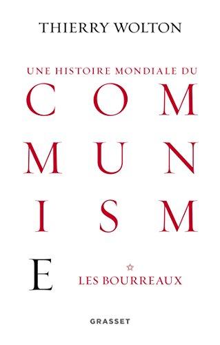 9782246732211: Histoire mondiale du communisme, tome 1: Les bourreaux