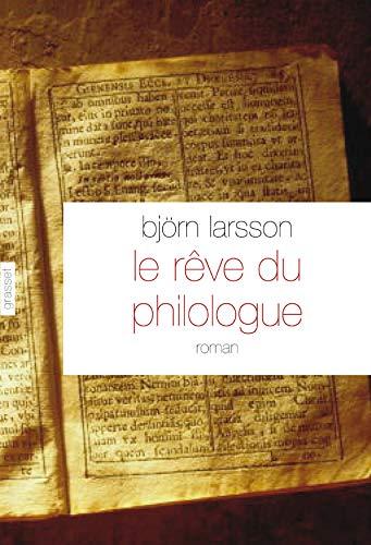 Le rêve du philologue: Bouquet Philippe Larsson Bjà rn