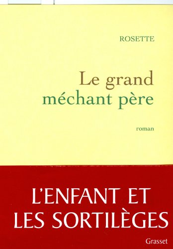 GRAND MÉCHANT PÈRE (LE): ROSETTE