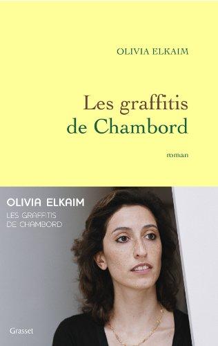 Les graffitis de Chambord (French Edition): Olivia Elkaim
