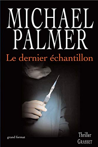 Le dernier échantillon (French Edition) (2246745314) by MICHAEL PALMER