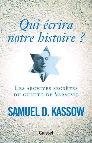 9782246746911: Qui �crira notre histoire ?: Les archives secr�tes du ghetto de Varsovie
