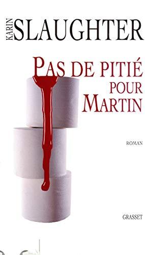 Pas de pitié pour Martin (French Edition): Karin Slaughter