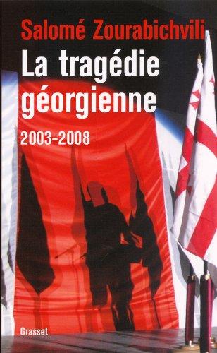 9782246753919: La tragédie géorgienne 2003-2008 : De la révolution des Roses à la guerre