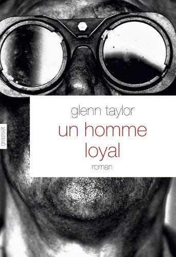 9782246761716: Un homme loyal: roman - traduit de l'américain par Brice Matthieussent