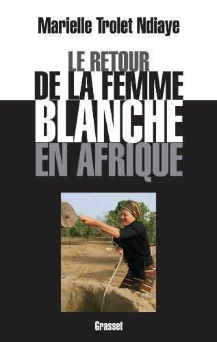 9782246762515: Le retour de la femme blanche en Afrique