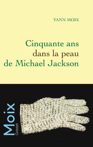 9782246763413: Cinquante ans dans la peau de Michael Jackson (French Edition)