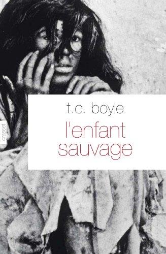 L'enfant sauvage: T.C. Boyle