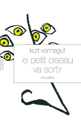 Le petit oiseau va sortir (2246767512) by Kurt Vonnegut