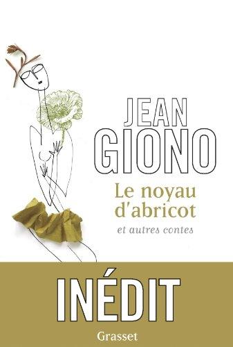 Le noyau d'abricot et autres contes (9782246785958) by Jean Giono
