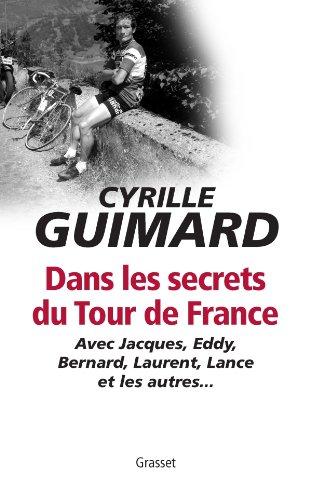 DANS LES SECRETS DU TOUR DE FRANCE: GUIMARD CYRILLE