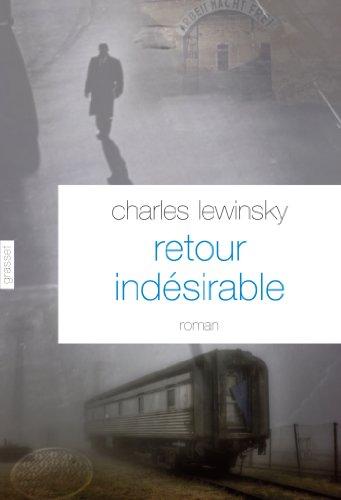 Retour indésirable: roman - traduit de l'allemand: Charles Lewinsky