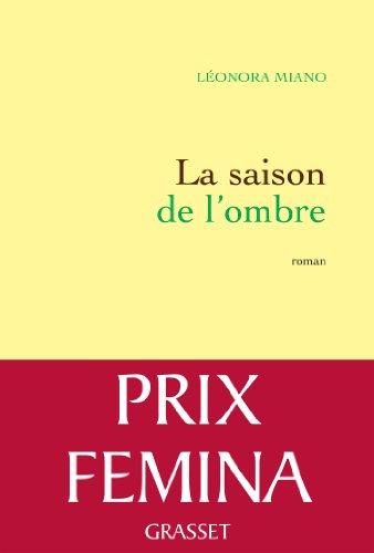 9782246801139: La saison de l'ombre: Roman - Prix Fémina 2013 (French Edition)