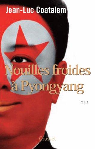 9782246801283: Nouilles froides à Pyongyang: roman