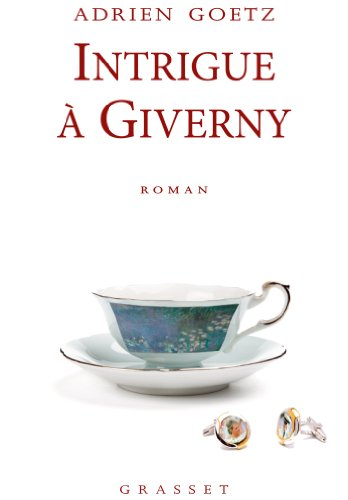 9782246804352: Intrigue à Giverny: roman